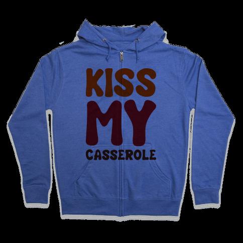 Kiss My Casserole Zip Hoodie