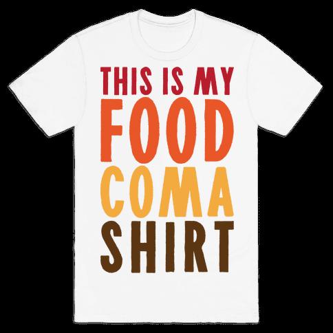 This Is My Food Coma Shirt Mens T-Shirt