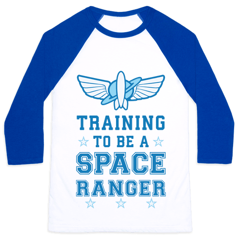 Training To be A Space Ranger Baseball Tee