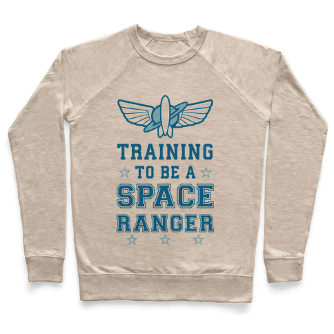 Training To be A Space Ranger Pullover