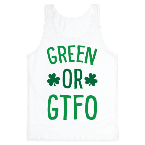 Green Or GTFO Tank Top