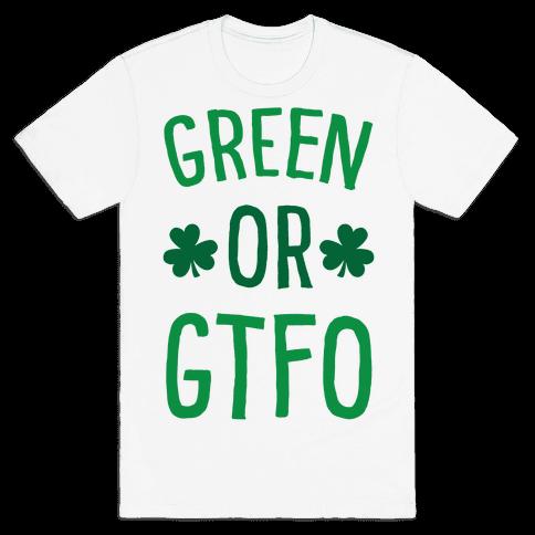 Green Or GTFO Mens T-Shirt