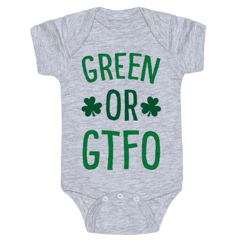 Green Or GTFO Baby Onesy