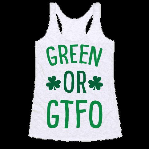 Green Or GTFO Racerback Tank Top