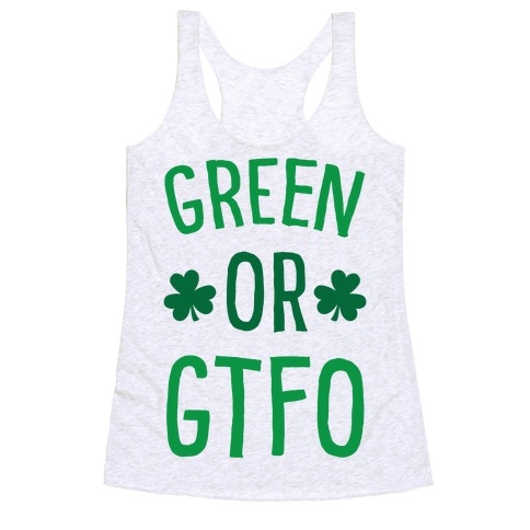 Green Or GTFO Racerback Tank Top