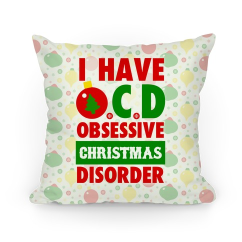 I Have OCD Pillow