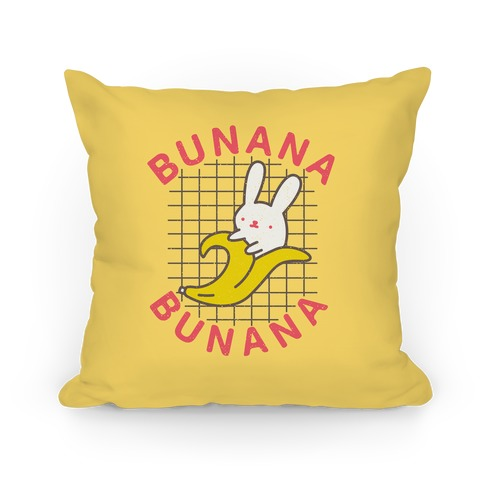 Bunana Bunana Pillow