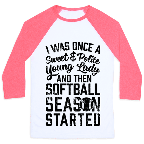 ...And Then Softball Season Started Baseball Tee