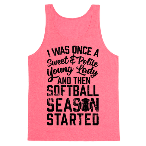 ...And Then Softball Season Started Tank Top