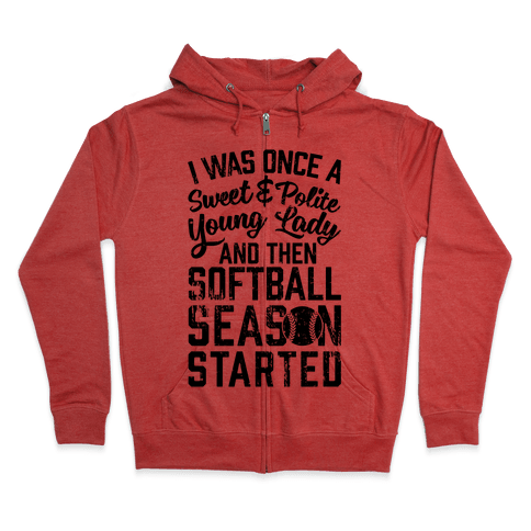 ...And Then Softball Season Started Zip Hoodie