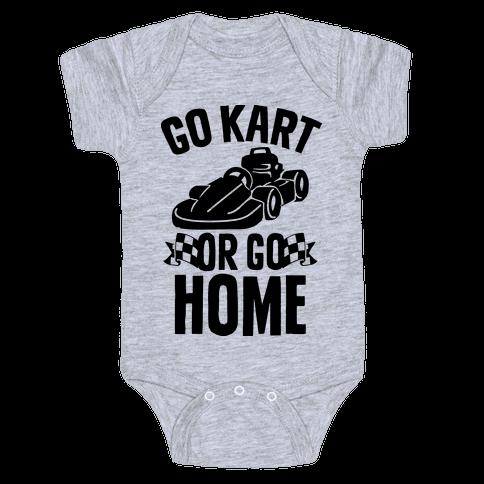 Go Kart or Go Home Baby Onesy