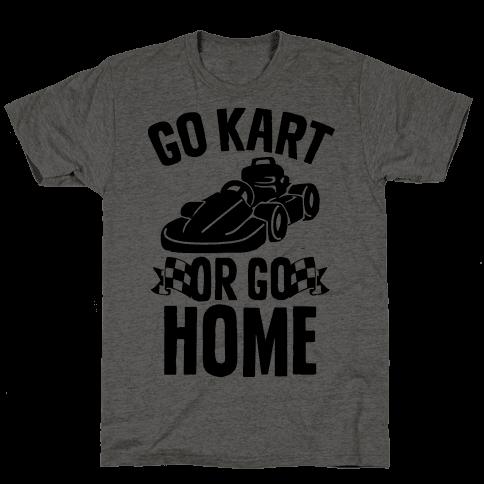 Go Kart or Go Home