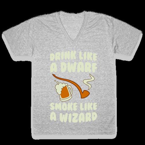 Drink Like A Dwarf, Smoke Like A Wizard V-Neck Tee Shirt