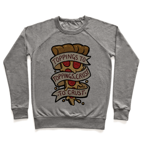 Toppings To Toppings, Crust To Crust Pullover