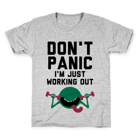 Dont Panic (I'm Just Working Out) Kids T-Shirt
