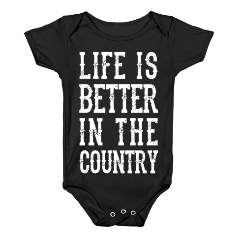 Life Is Better In The Country Baby Onesy