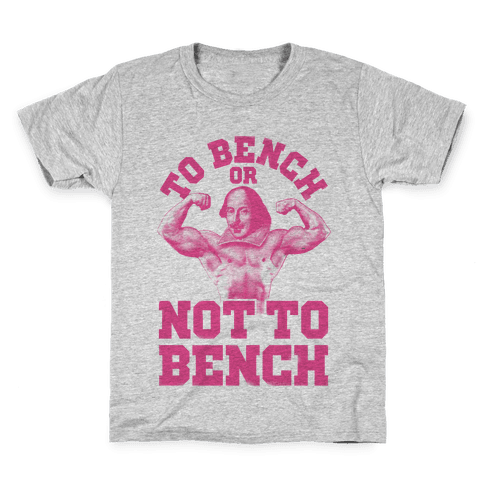 To Bench Or Not To Bench Kids T-Shirt