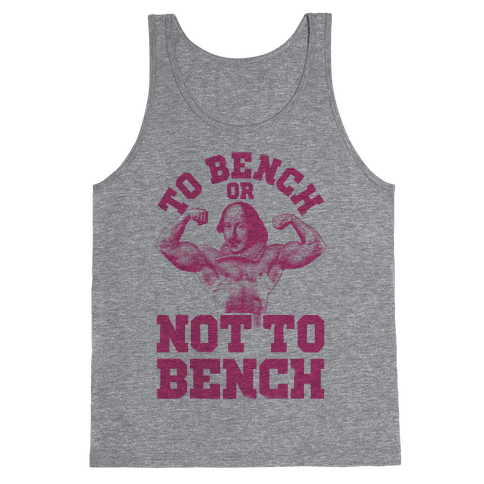 To Bench Or Not To Bench Tank Top
