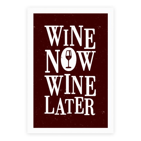 Wine Now Wine Later Poster