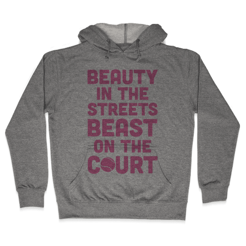 Beauty In The Streets Beast On The Court Hooded Sweatshirt