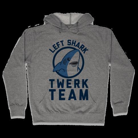 Left Shark Twerk Team Hooded Sweatshirt