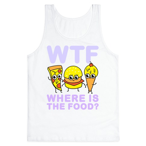 WTF: Where is the Food? Tank Top