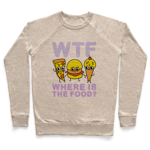 WTF: Where is the Food? Pullover