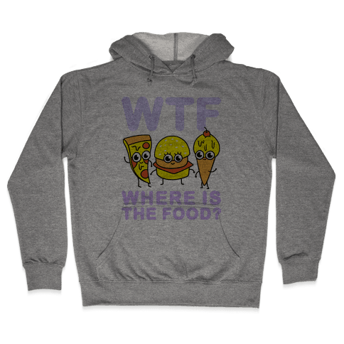 WTF: Where is the Food? Hooded Sweatshirt