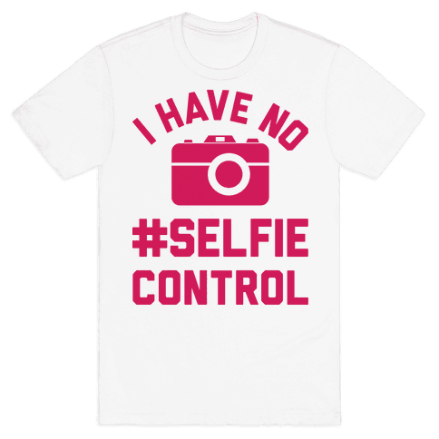 I Have No #Selfie Control Mens T-Shirt