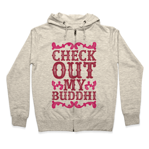 Check Out My Buddhi Zip Hoodie