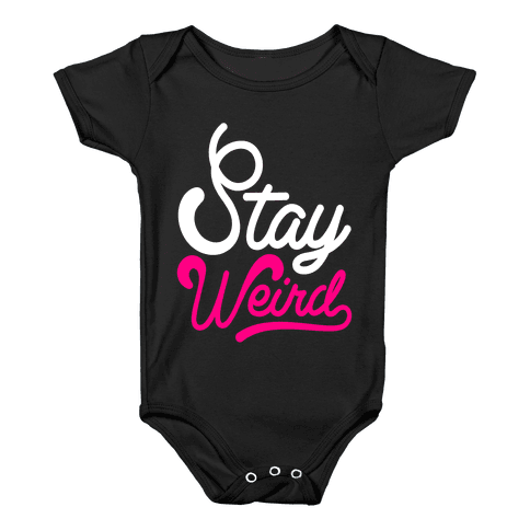 Stay Weird Baby Onesy