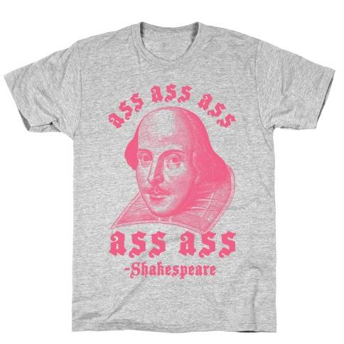 Ass Ass Ass Shakespeare T-Shirt