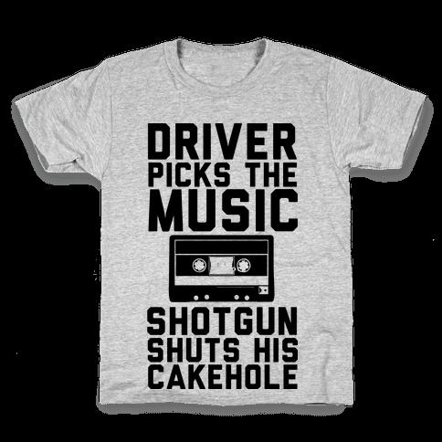 Driver Picks the Music Shotgun Shuts His Cakehole Kids T-Shirt