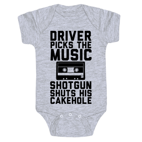 Driver Picks the Music Shotgun Shuts His Cakehole Baby Onesy