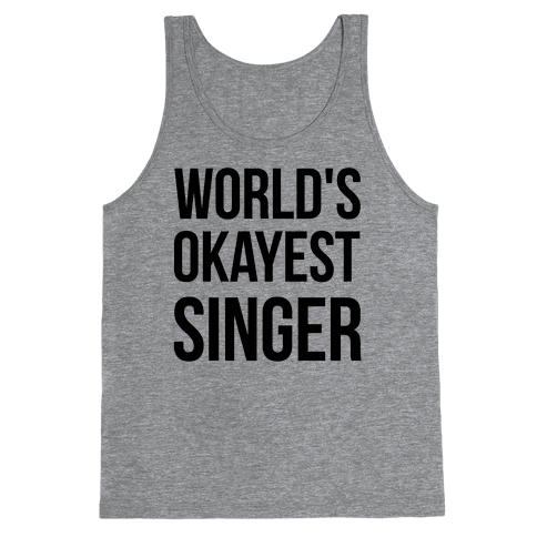 World's Okayest Singer Tank Top