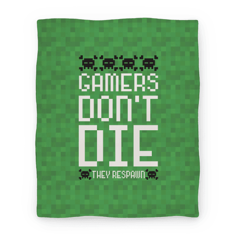 Gamers Don't Die Blanket