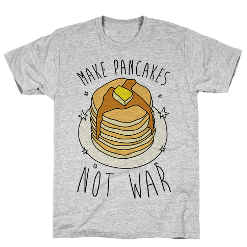 Make Pancakes Not War Mens T-Shirt