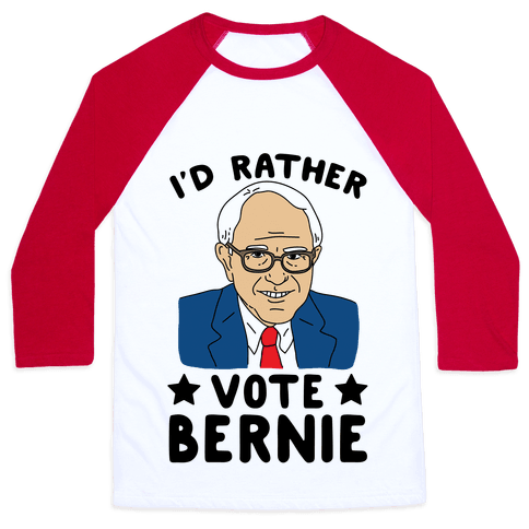 I'd Rather Vote Bernie Baseball Tee