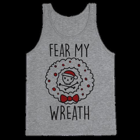 Fear My Wreath Tank Top