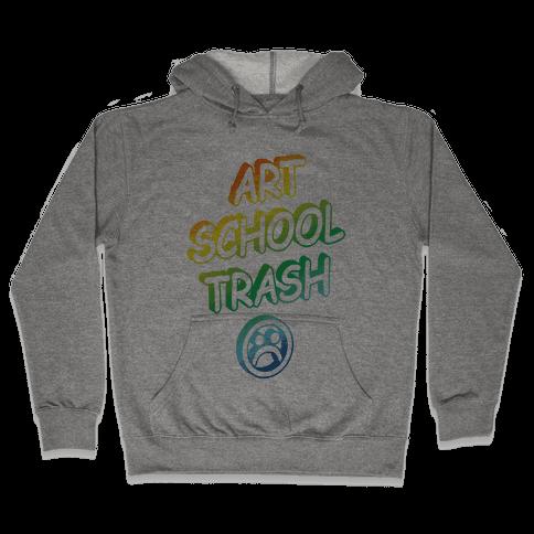 Art School Trash Hooded Sweatshirt