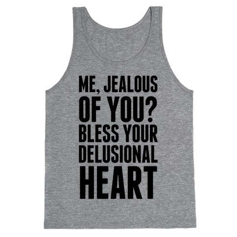 Me, Jealous of You? Tank Top