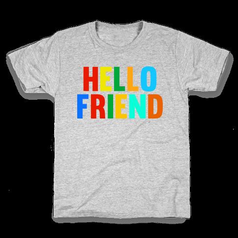 Hello Friend Kids T-Shirt