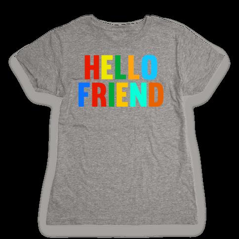 Hello Friend Womens T-Shirt