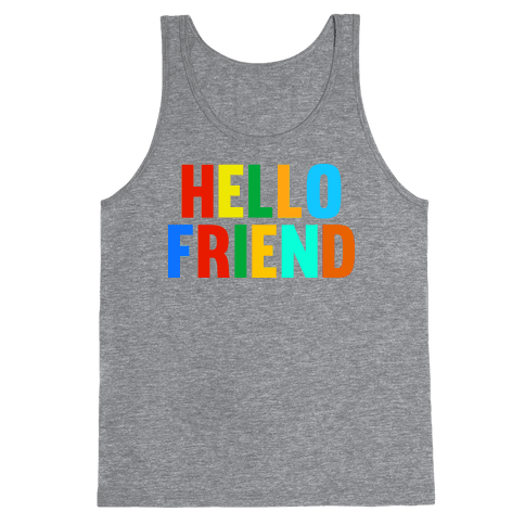 Hello Friend Tank Top