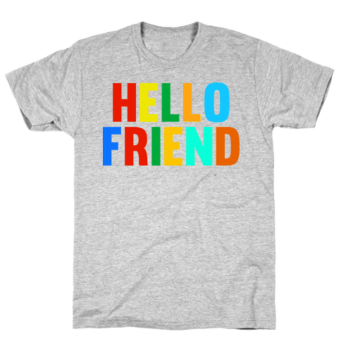 Hello Friend Mens T-Shirt