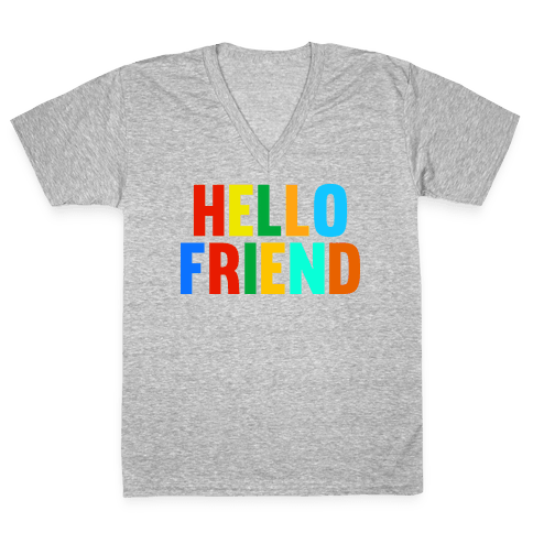 Hello Friend V-Neck Tee Shirt
