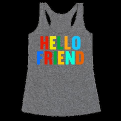Hello Friend Racerback Tank Top