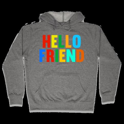 Hello Friend Hooded Sweatshirt