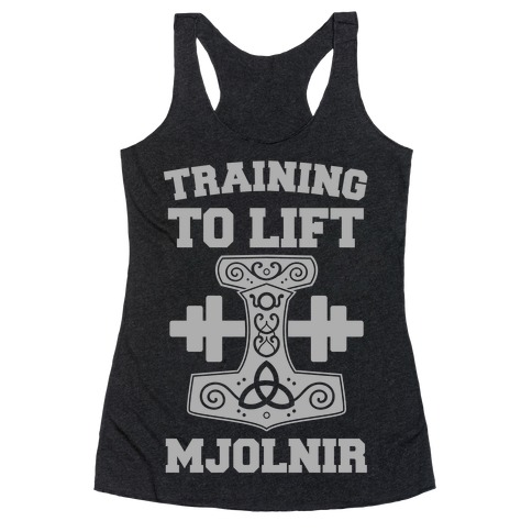 Training to Lift Mjolnir Racerback Tank Top