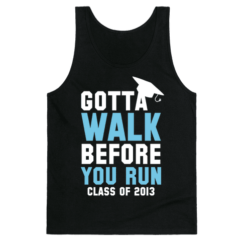 Gotta Walk before you Run (Dark Tank) Tank Top